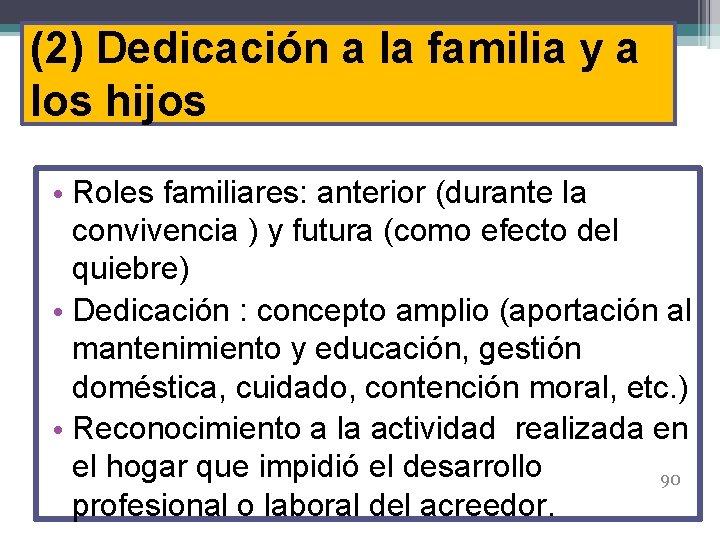 (2) Dedicación a la familia y a los hijos • Roles familiares: anterior (durante