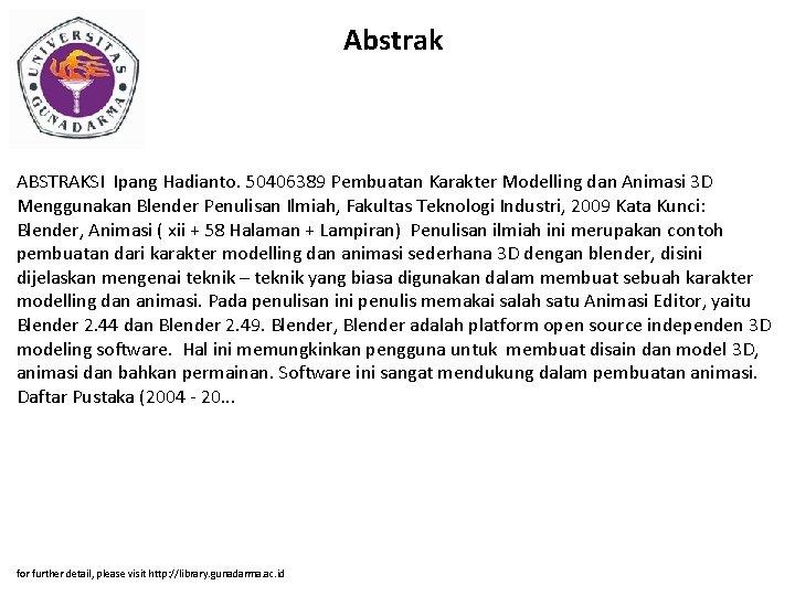 Abstrak ABSTRAKSI Ipang Hadianto. 50406389 Pembuatan Karakter Modelling dan Animasi 3 D Menggunakan Blender