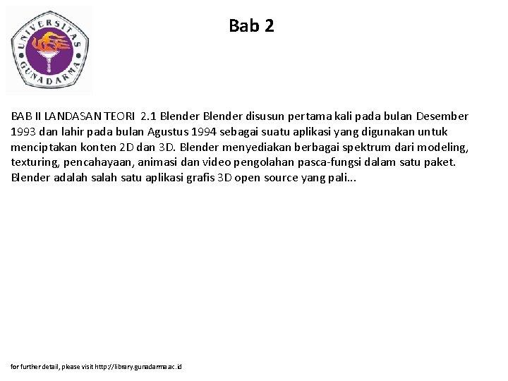Bab 2 BAB II LANDASAN TEORI 2. 1 Blender disusun pertama kali pada bulan