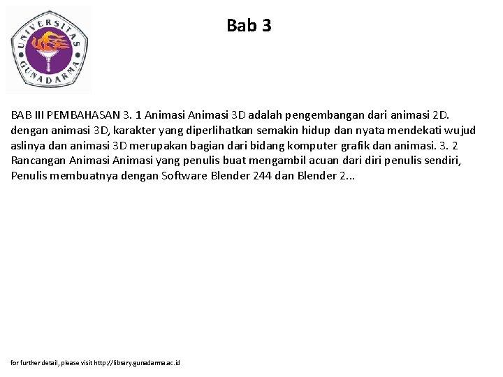 Bab 3 BAB III PEMBAHASAN 3. 1 Animasi 3 D adalah pengembangan dari animasi