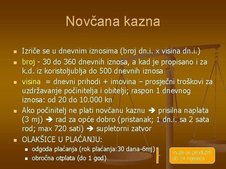 Novčana kazna n n n Izriče se u dnevnim iznosima (broj dn. i. x