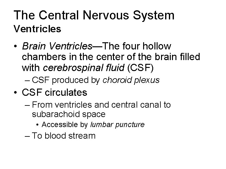 The Central Nervous System Ventricles • Brain Ventricles—The four hollow chambers in the center