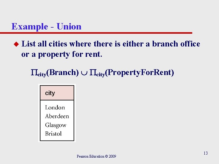 Example - Union u List all cities where there is either a branch office