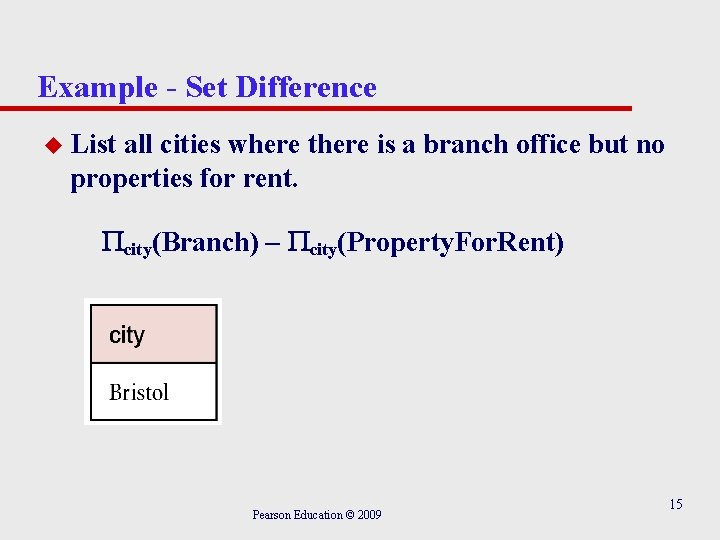 Example - Set Difference u List all cities where there is a branch office