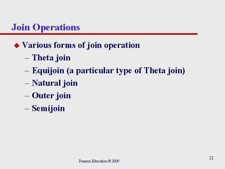 Join Operations u Various forms of join operation – Theta join – Equijoin (a