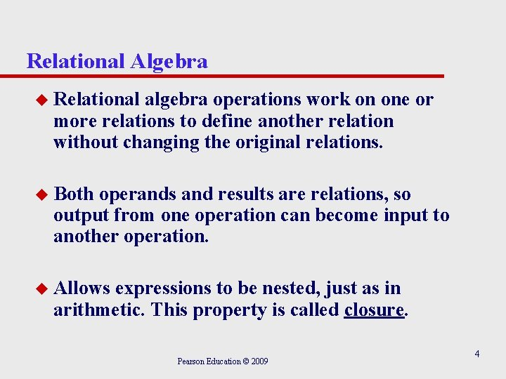 Relational Algebra u Relational algebra operations work on one or more relations to define