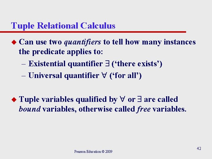 Tuple Relational Calculus u Can use two quantifiers to tell how many instances the