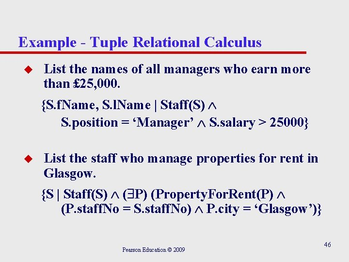 Example - Tuple Relational Calculus u List the names of all managers who earn