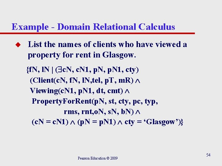 Example - Domain Relational Calculus u List the names of clients who have viewed