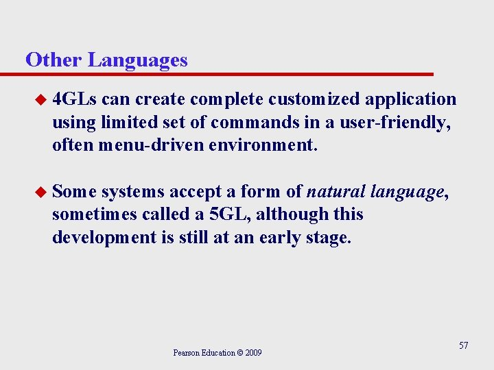 Other Languages u 4 GLs can create complete customized application using limited set of