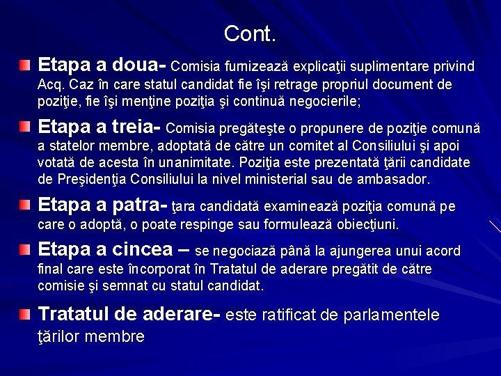 Cont. Etapa a doua- Comisia furnizează explicaţii suplimentare privind Acq. Caz în care statul