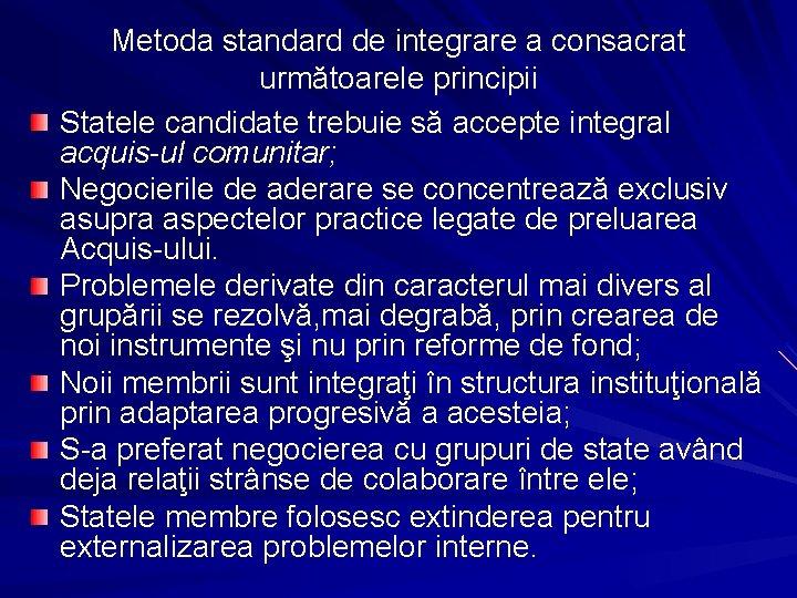 Metoda standard de integrare a consacrat următoarele principii Statele candidate trebuie să accepte integral