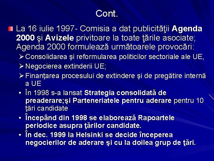 Cont. La 16 iulie 1997 - Comisia a dat publicităţii Agenda 2000 şi Avizele