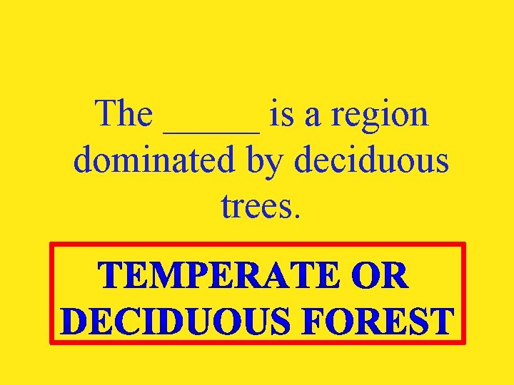 The _____ is a region dominated by deciduous trees.