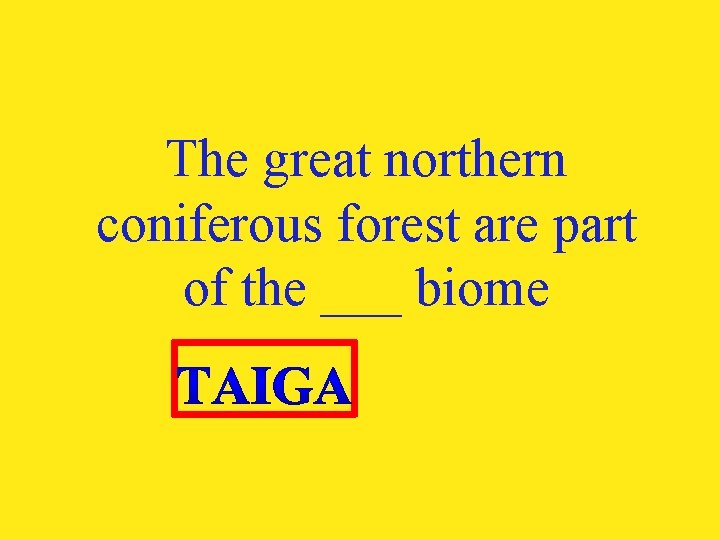 The great northern coniferous forest are part of the ___ biome