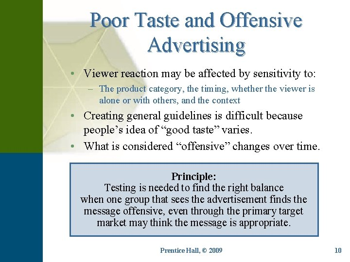 Poor Taste and Offensive Advertising • Viewer reaction may be affected by sensitivity to: