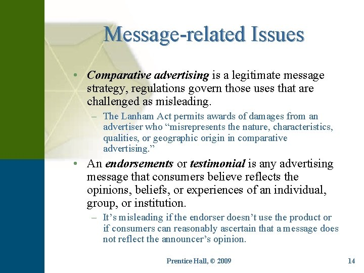 Message-related Issues • Comparative advertising is a legitimate message strategy, regulations govern those uses