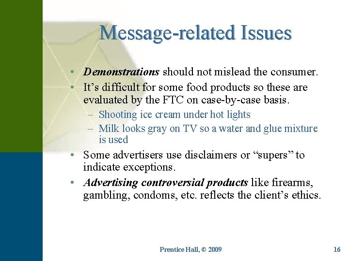 Message-related Issues • Demonstrations should not mislead the consumer. • It's difficult for some