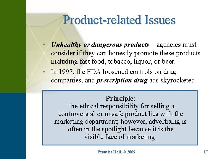 Product-related Issues • Unhealthy or dangerous products—agencies must consider if they can honestly promote