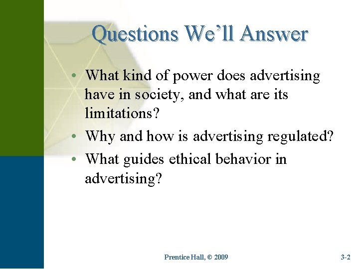 Questions We'll Answer • What kind of power does advertising have in society, and