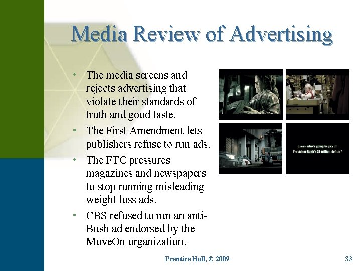 Media Review of Advertising • The media screens and rejects advertising that violate their