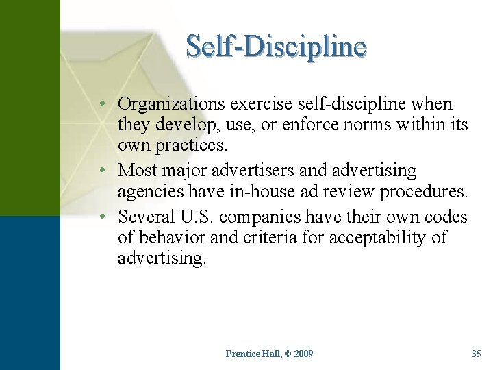 Self-Discipline • Organizations exercise self-discipline when they develop, use, or enforce norms within its