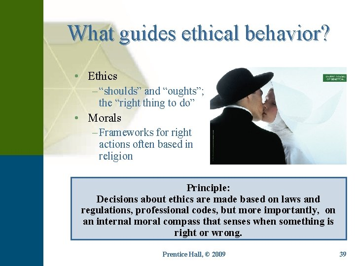 """What guides ethical behavior? • Ethics – """"shoulds"""" and """"oughts""""; the """"right thing to"""
