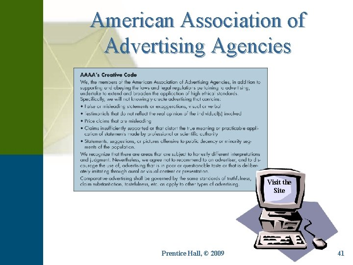 American Association of Advertising Agencies Visit the Site Prentice Hall, © 2009 41