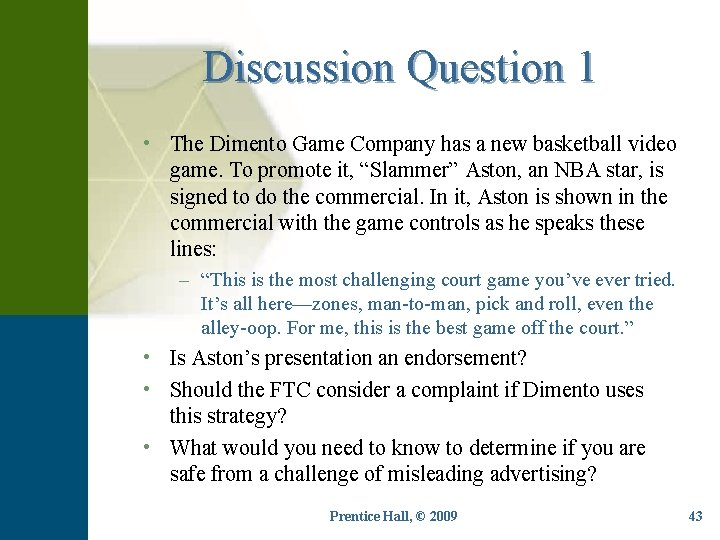 Discussion Question 1 • The Dimento Game Company has a new basketball video game.