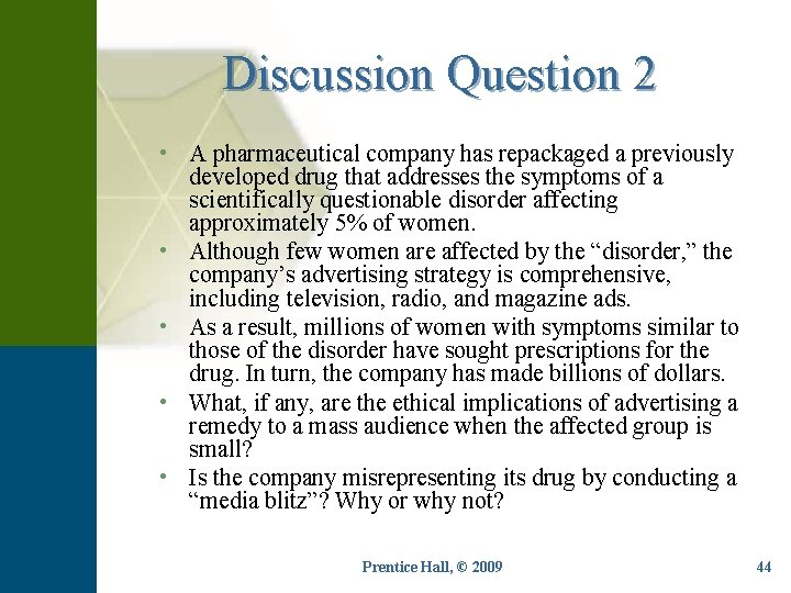 Discussion Question 2 • A pharmaceutical company has repackaged a previously developed drug that