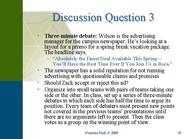 Discussion Question 3 • Three-minute debate: Wilson is the advertising manager for the campus