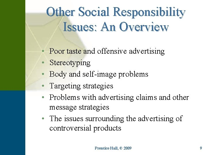 Other Social Responsibility Issues: An Overview • • • Poor taste and offensive advertising