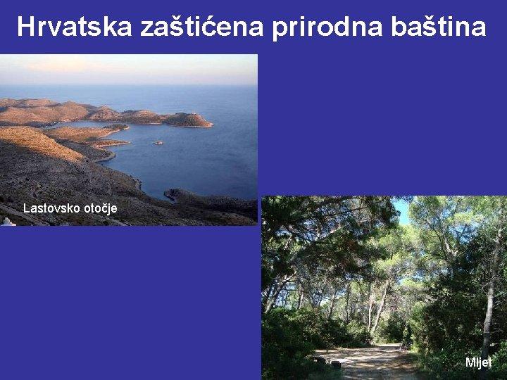 Hrvatska zaštićena prirodna baština Lastovsko otočje Mljet