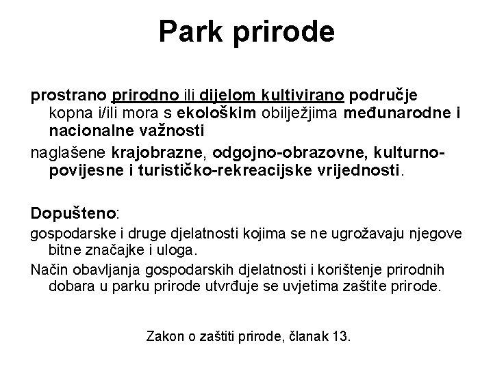 Park prirode prostrano prirodno ili dijelom kultivirano područje kopna i/ili mora s ekološkim obilježjima