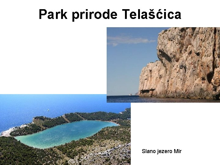 Park prirode Telašćica Slano jezero Mir