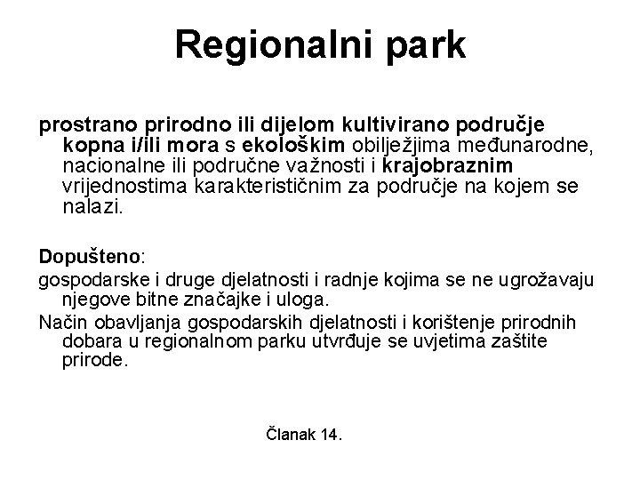Regionalni park prostrano prirodno ili dijelom kultivirano područje kopna i/ili mora s ekološkim obilježjima