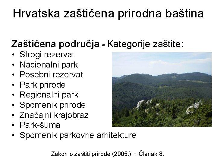 Hrvatska zaštićena prirodna baština Zaštićena područja - Kategorije zaštite: • • • Strogi rezervat