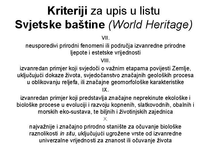 Kriteriji za upis u listu Svjetske baštine (World Heritage) VII. neusporedivi prirodni fenomeni ili