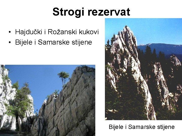 Strogi rezervat • Hajdučki i Rožanski kukovi • Bijele i Samarske stijene
