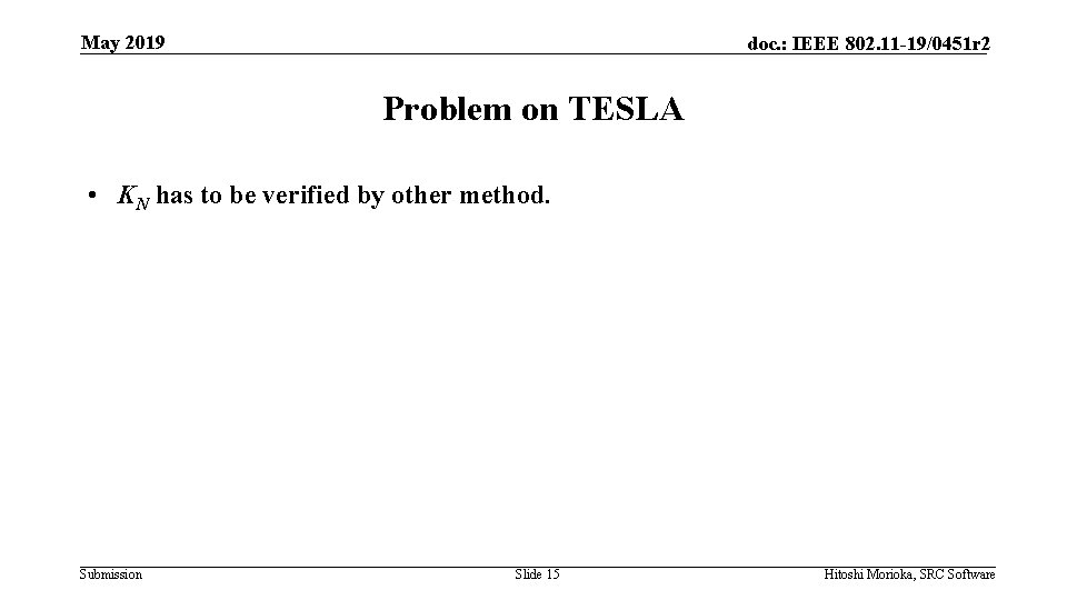 May 2019 doc. : IEEE 802. 11 -19/0451 r 2 Problem on TESLA •
