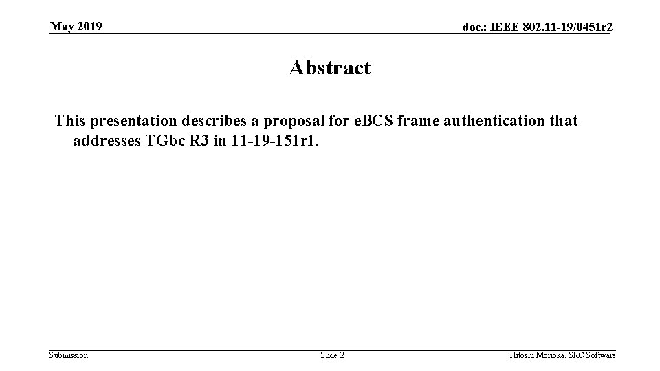 May 2019 doc. : IEEE 802. 11 -19/0451 r 2 Abstract This presentation describes