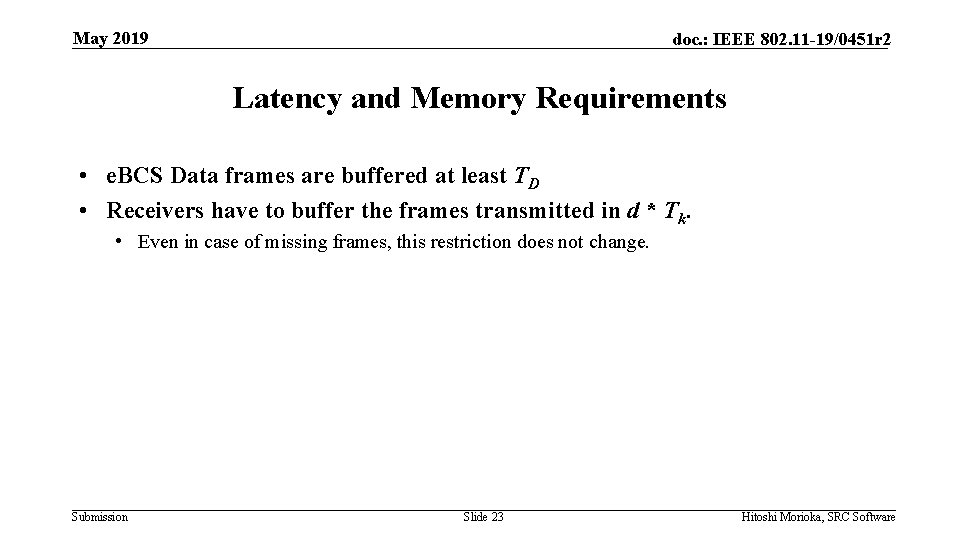 May 2019 doc. : IEEE 802. 11 -19/0451 r 2 Latency and Memory Requirements