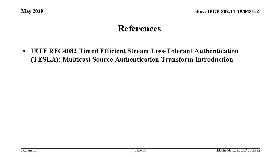 May 2019 doc. : IEEE 802. 11 -19/0451 r 2 References • IETF RFC