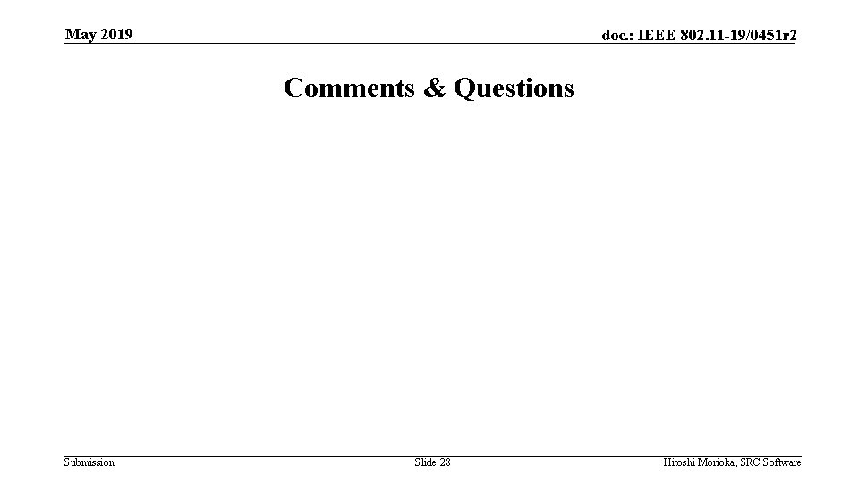 May 2019 doc. : IEEE 802. 11 -19/0451 r 2 Comments & Questions Submission