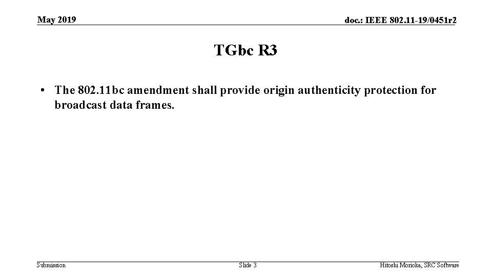 May 2019 doc. : IEEE 802. 11 -19/0451 r 2 TGbc R 3 •