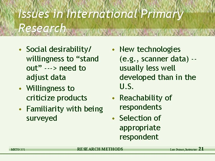 """Issues in International Primary Research • Social desirability/ willingness to """"stand out"""" ---> need"""