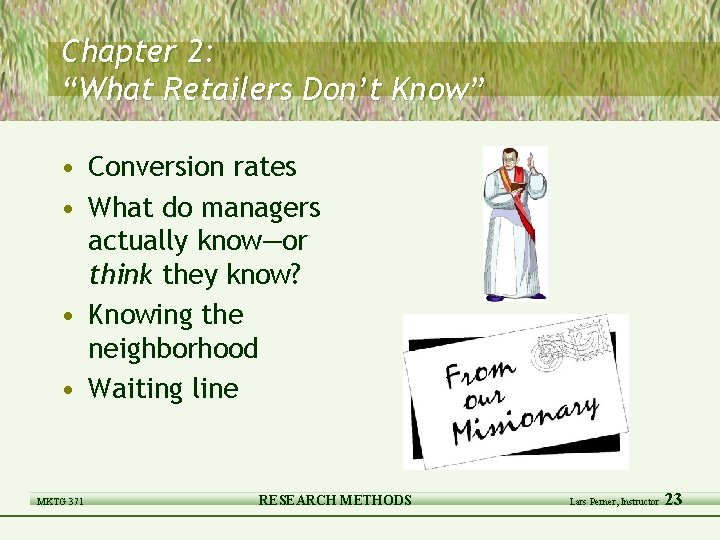 """Chapter 2: """"What Retailers Don't Know"""" • Conversion rates • What do managers actually"""