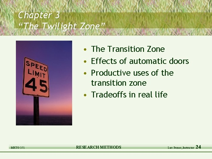 """Chapter 3 """"The Twilight Zone"""" • The Transition Zone • Effects of automatic doors"""