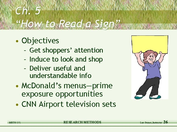 """Ch. 5 """"How to Read a Sign"""" • Objectives – Get shoppers' attention –"""