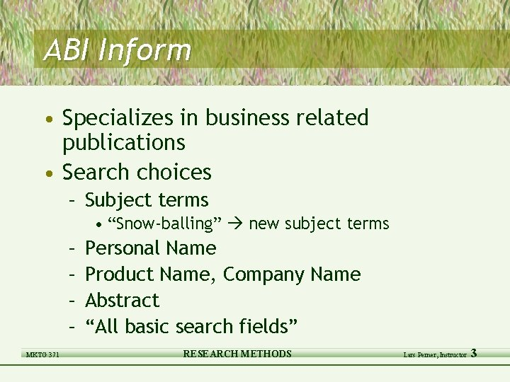 ABI Inform • Specializes in business related publications • Search choices – Subject terms